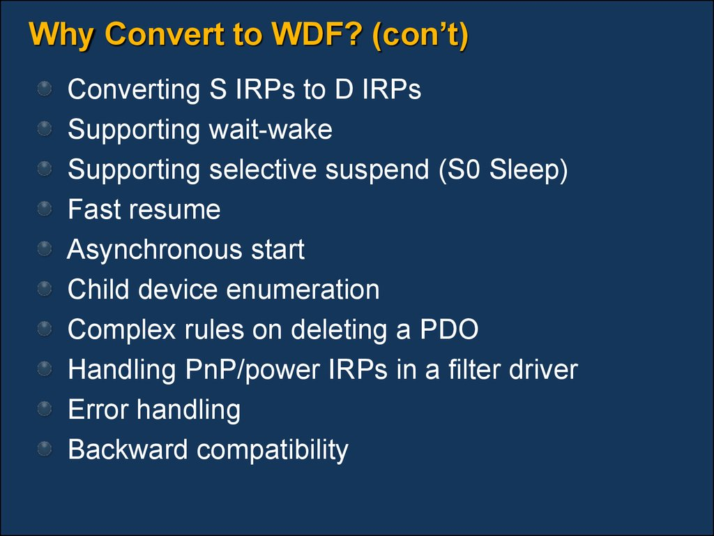 Why Convert to WDF? (con't)
