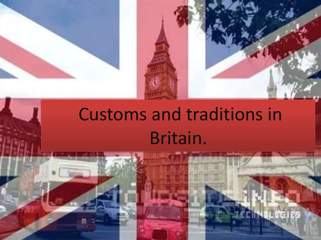 Customs and traditions in Britain.