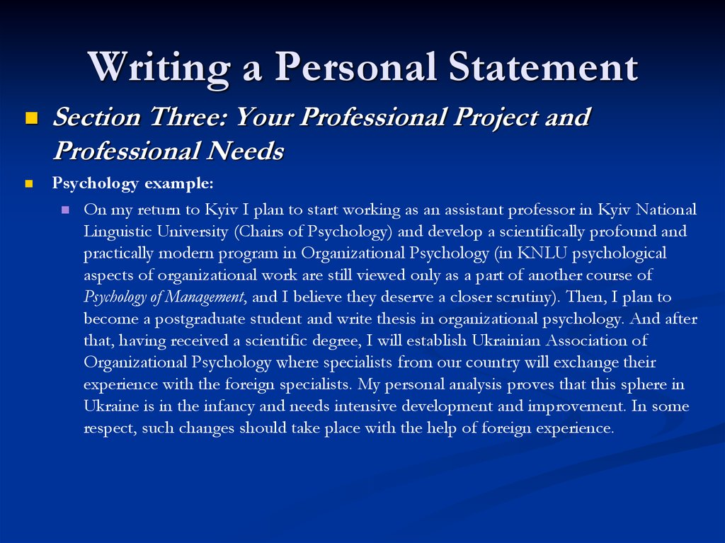 good personal statement Advice: do's and don't for writing personal statements nearly all scholarship applications involve writing a personal statement sometimes this is the only piece of original writing required of applicants, other times there are additional short statements or project proposals to write.