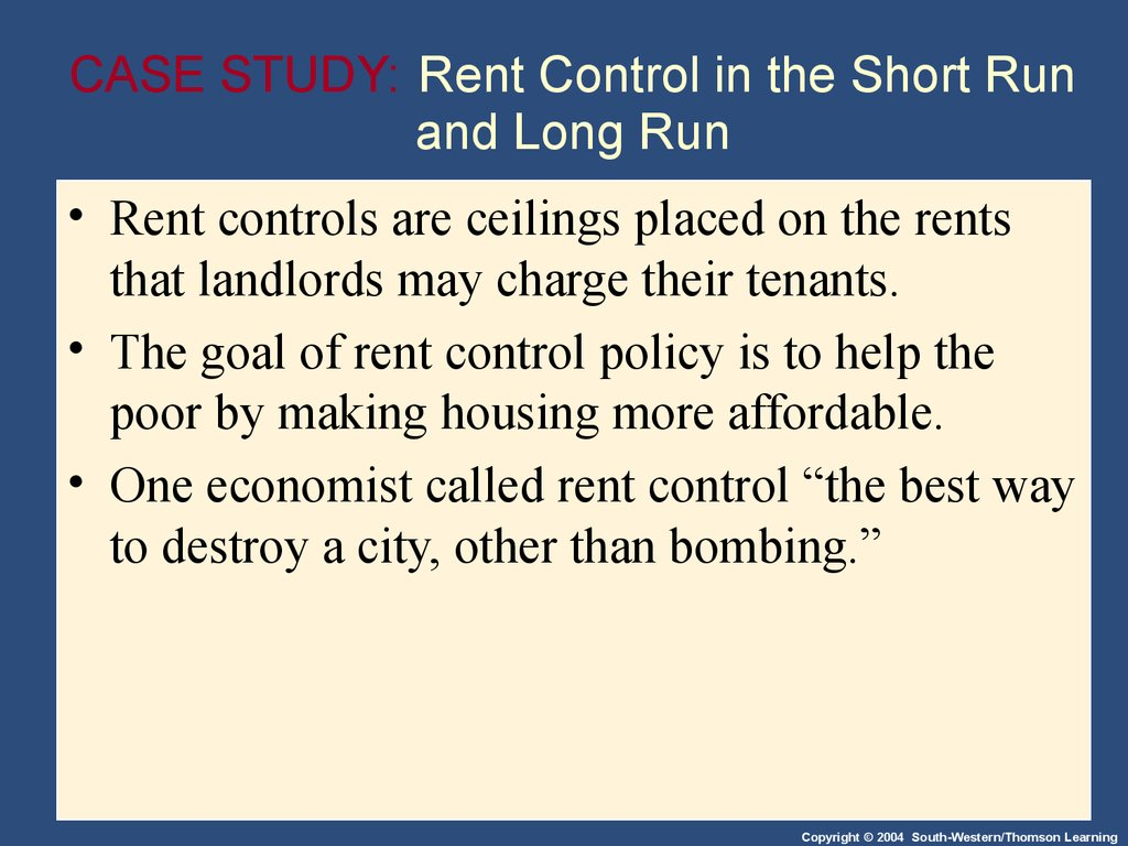 CASE STUDY: Rent Control in the Short Run and Long Run