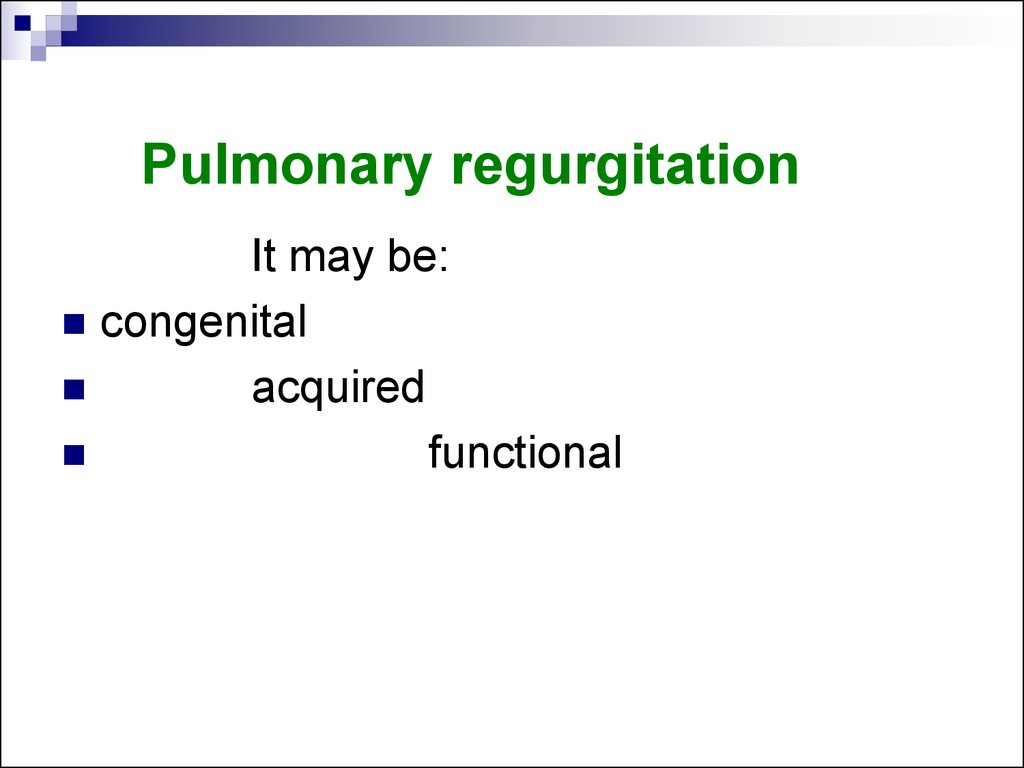Pulmonary regurgitation
