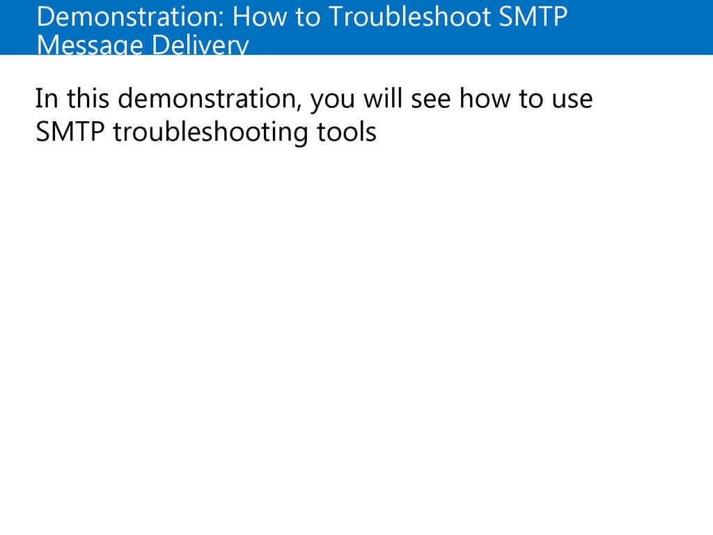 Demonstration: How to Troubleshoot SMTP Message Delivery