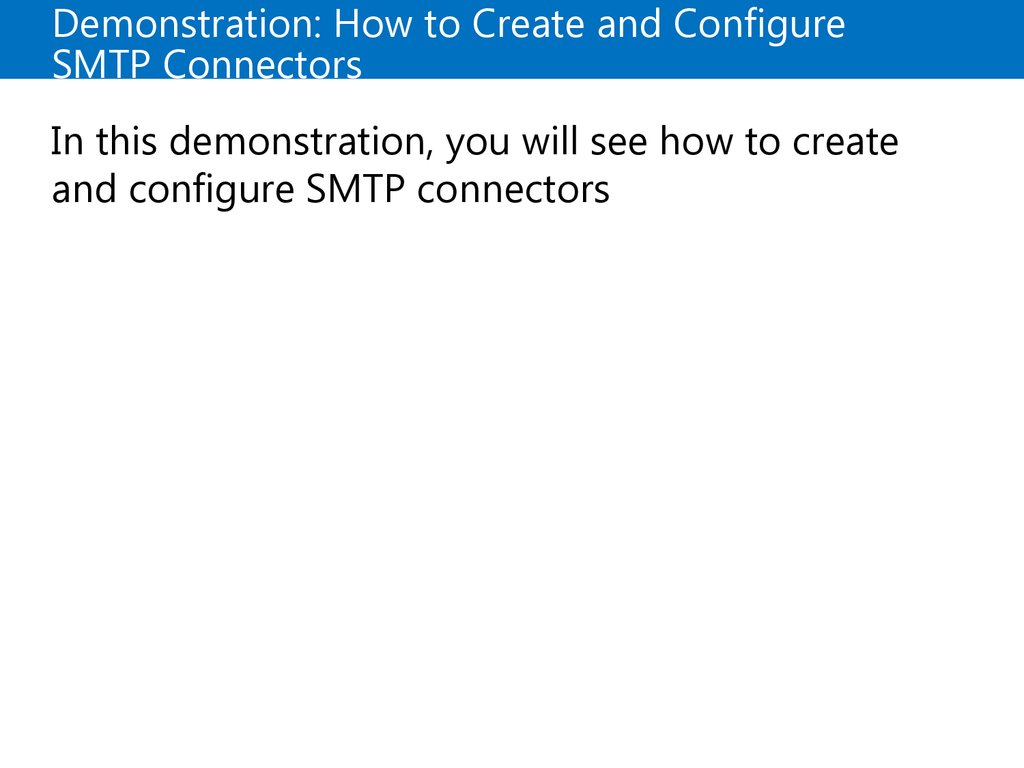 Demonstration: Creating and Configuring Accepted and Remote Domains