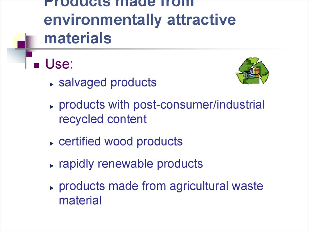 Products made from environmentally attractive materials