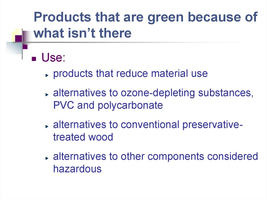 Products that are green because of what isn't there