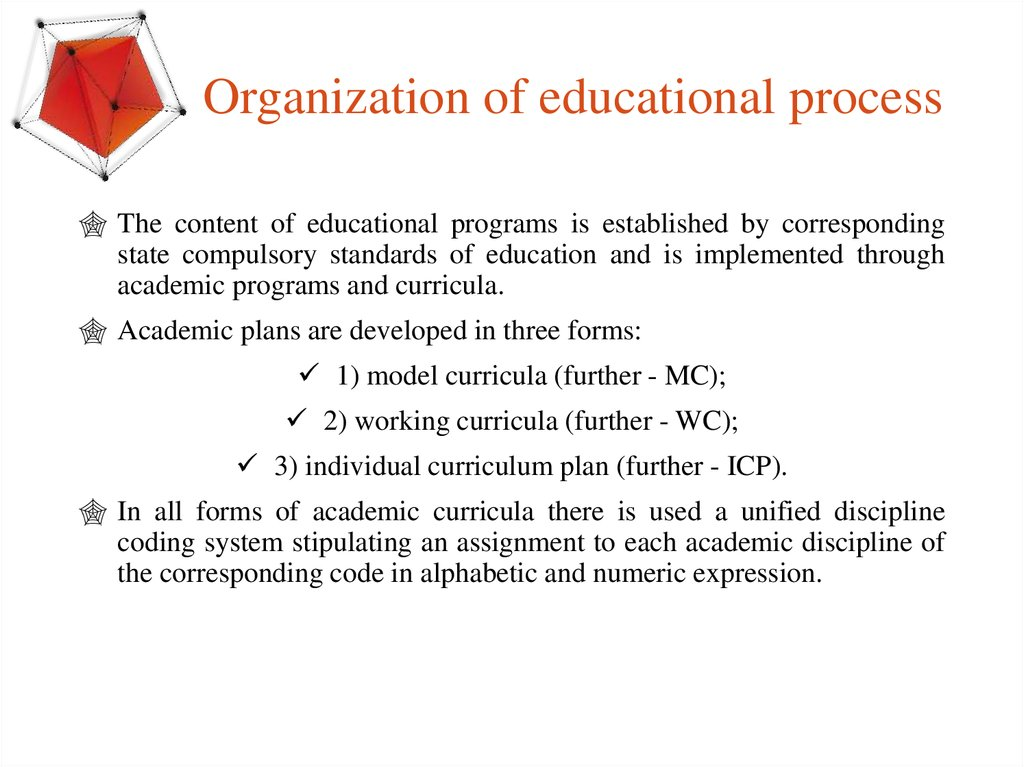 State Compulsory Standards Of Education And Is Implemented Through Academic Programs Curricula Plans Are Developed In Three