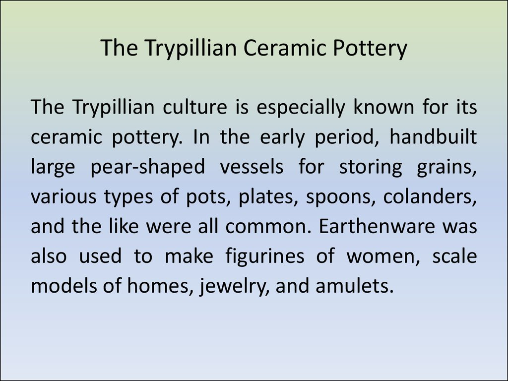 The Trypillian Ceramic Pottery