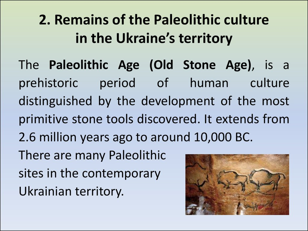 2. Remains of the Paleolithic culture in the Ukraine's territory