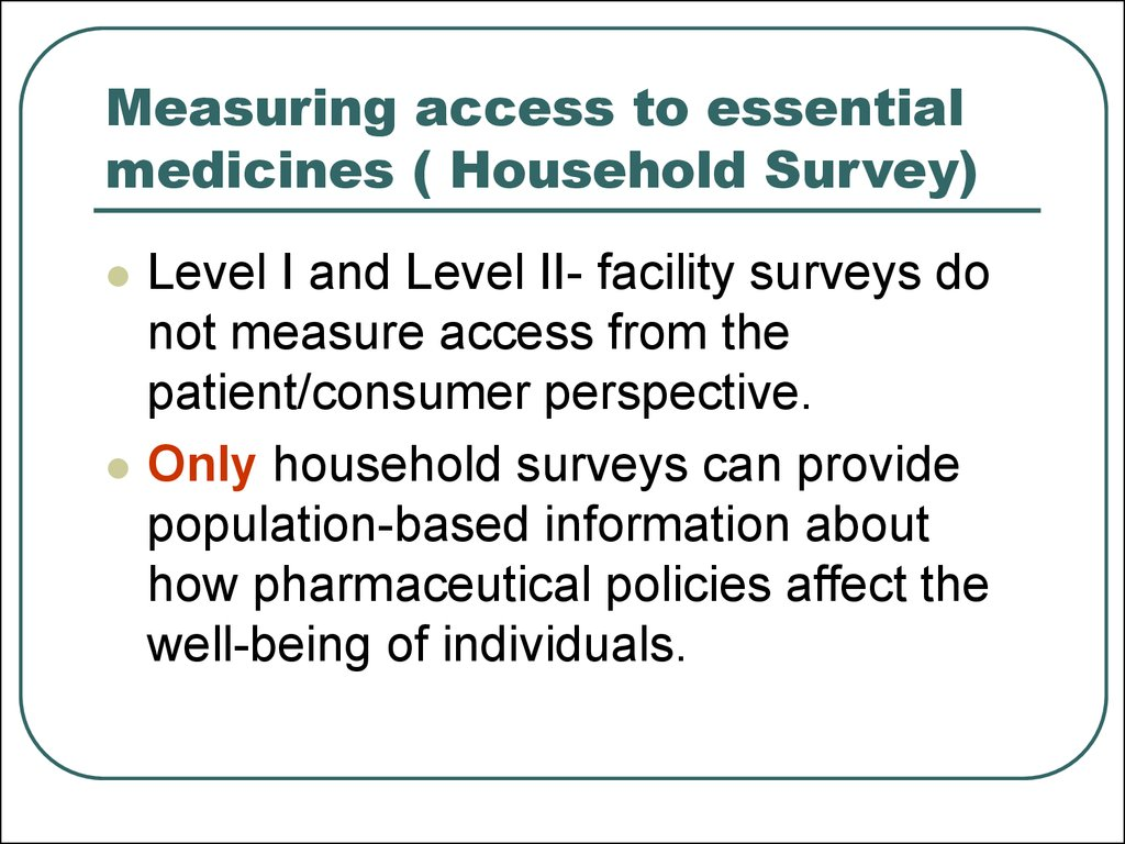 access to essential medicines in selected Essential medicines are those that satisfy the priority health care needs of the population they are selected with due regard to public health relevance, evidence on efficacy and safety, and comparative cost-effectiveness essential medicines are intended to be available within the context of.