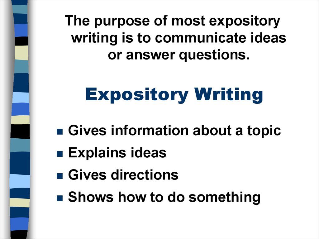 writing expository text Expository writing is writing that seeks to explain, illuminate or 'expose' (which is where the word 'expository' comes from) this type of writing can include essays, newspaper and magazine articles, instruction manuals, textbooks, encyclopedia articles and other forms of writing, so long as they seek to explain.