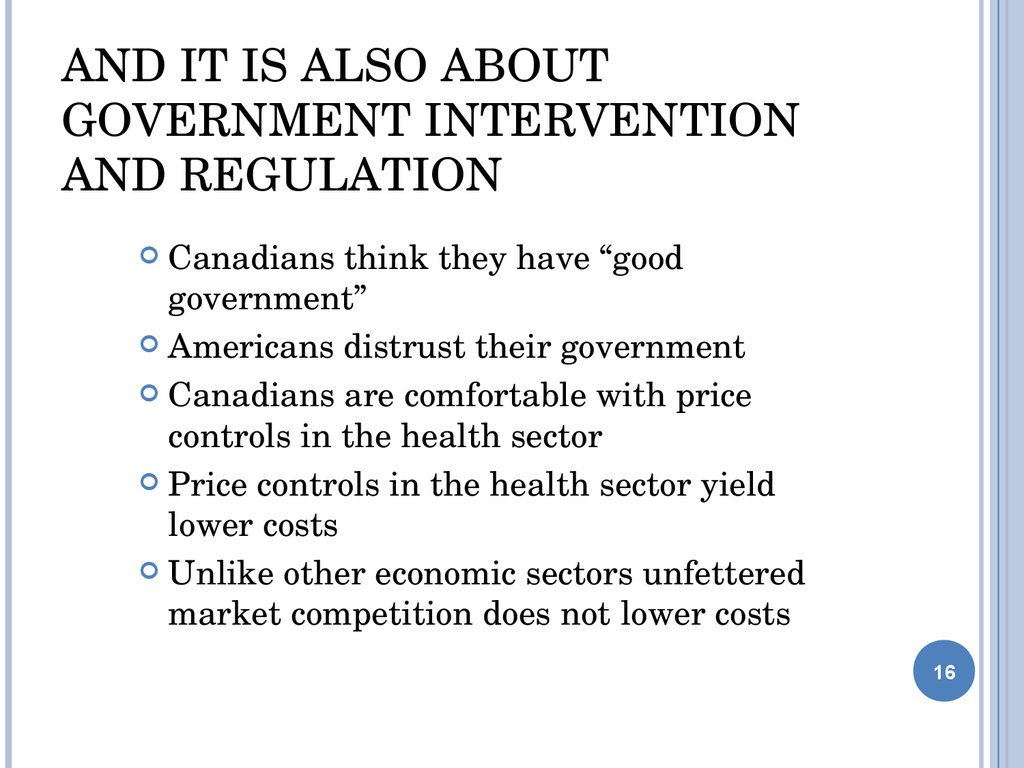 And it is also about Government Intervention and regulation