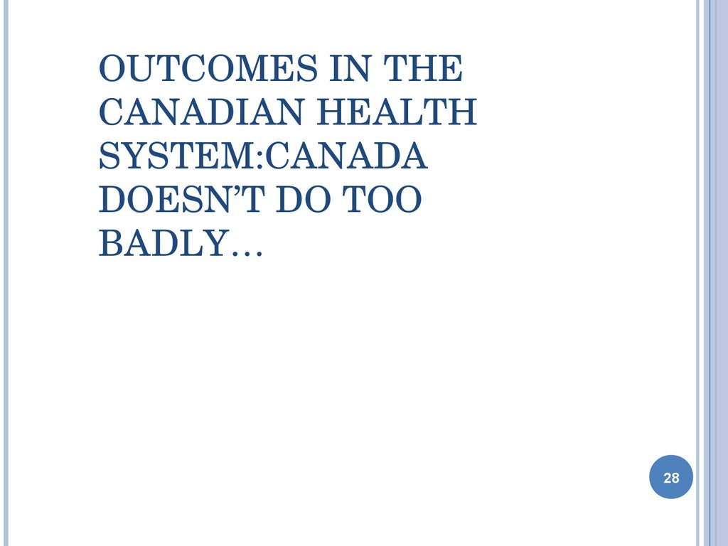 Outcomes in the Canadian Health System:Canada Doesn't do too badly…