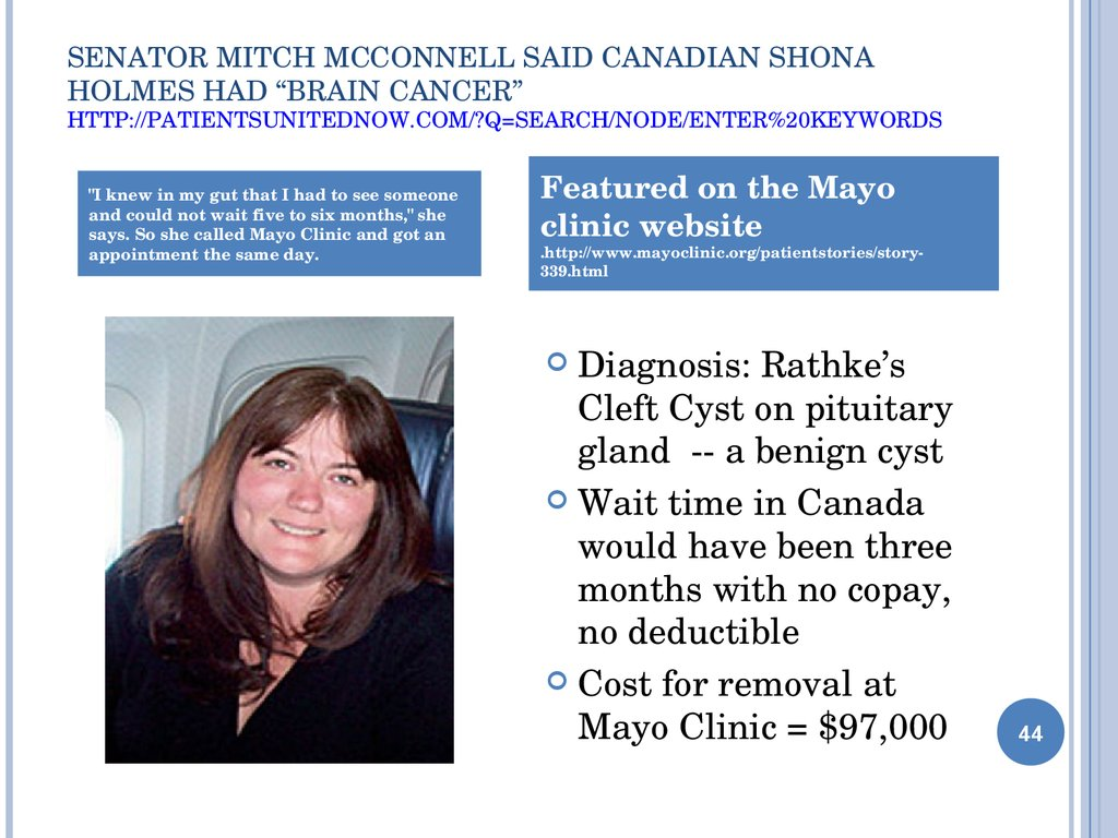 "Senator Mitch McConnell said Canadian Shona Holmes had ""brain cancer"" http://patientsunitednow.com/?q=search/node/enter%20keywords"