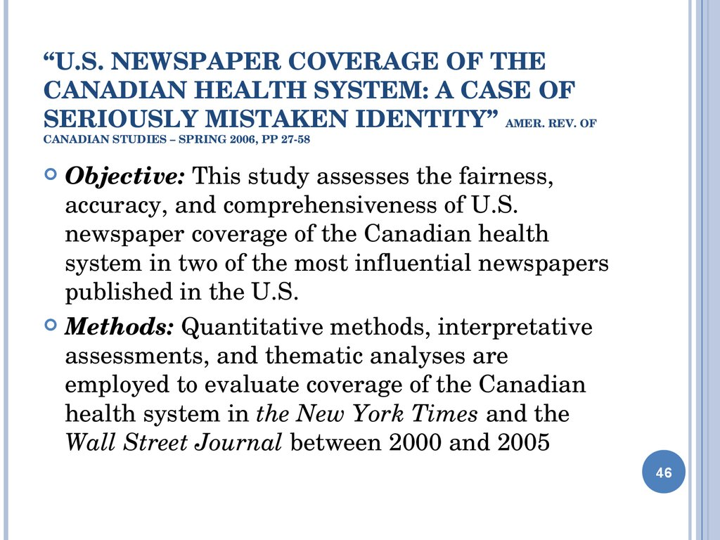"""U.S. Newspaper Coverage of the Canadian Health System: A Case of Seriously Mistaken Identity"" Amer. Rev. of Canadian Studies – Spring 2006, pp 27-58"