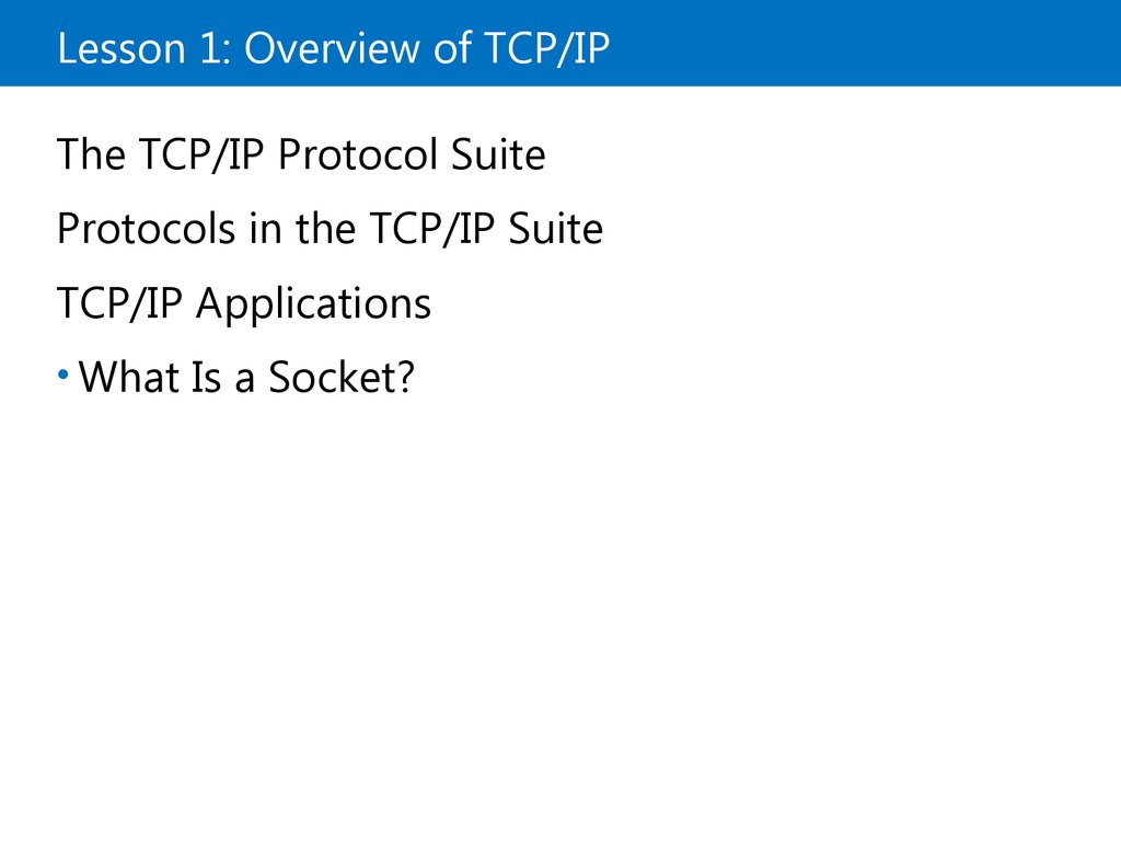 Lesson 1: Overview of TCP/IP