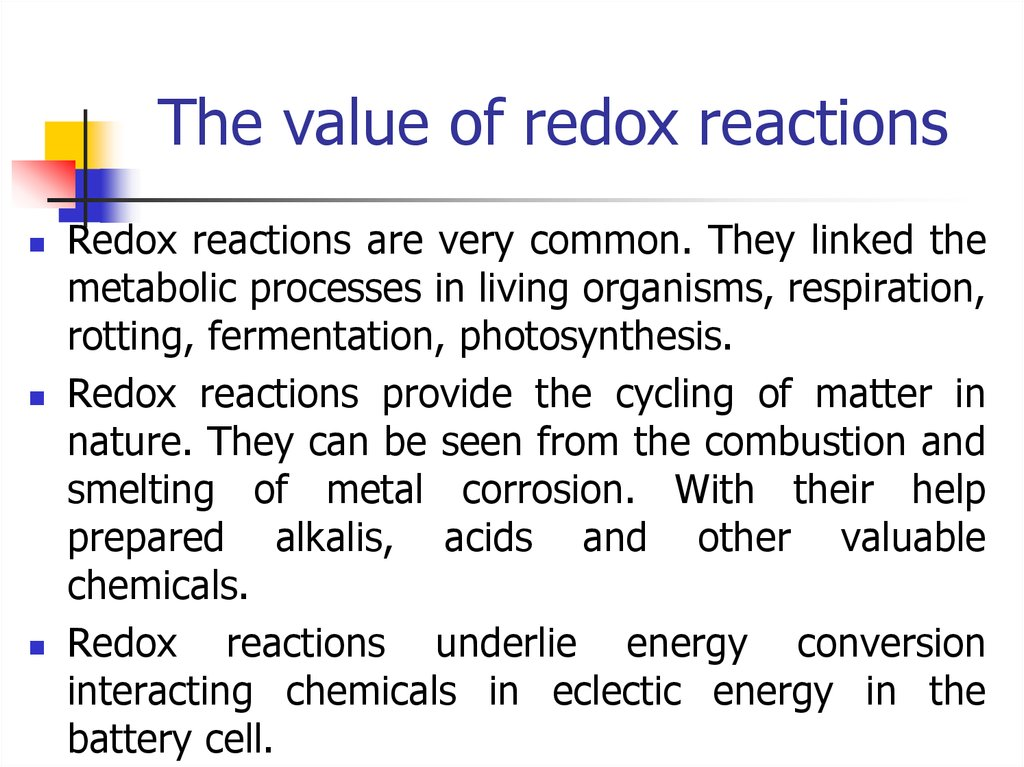 The value of redox reactions