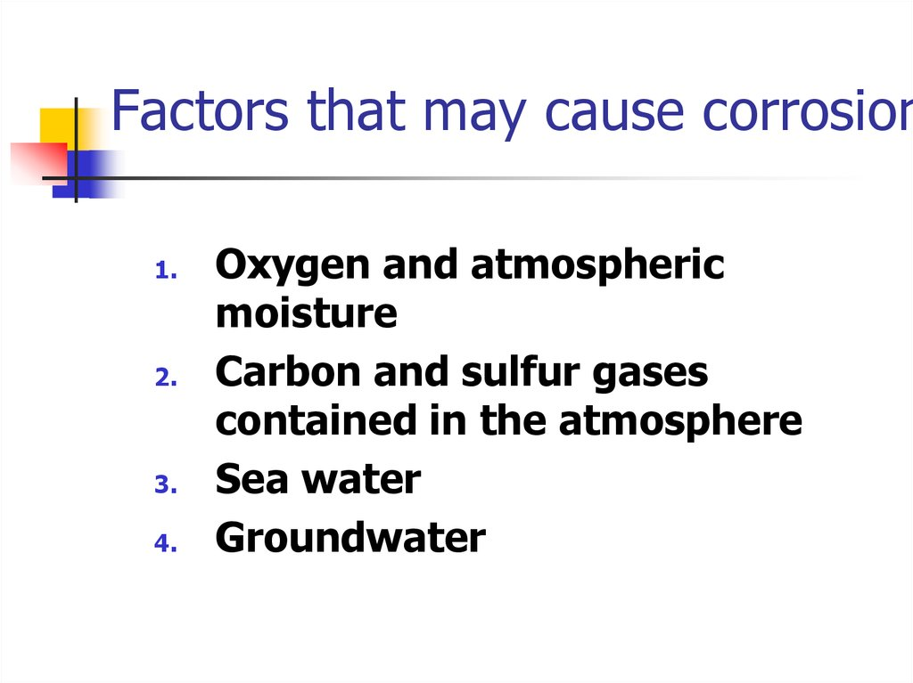 Factors that may cause corrosion