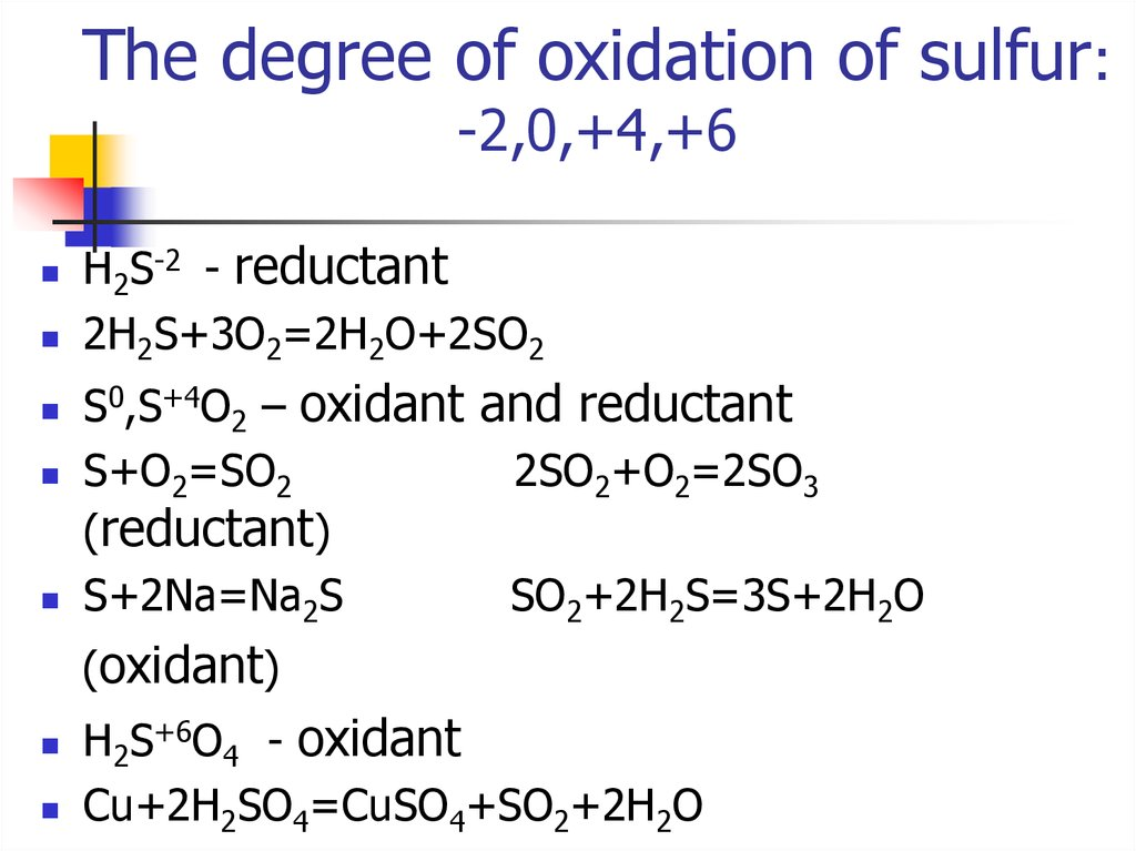 The degree of oxidation of sulfur: -2,0,+4,+6