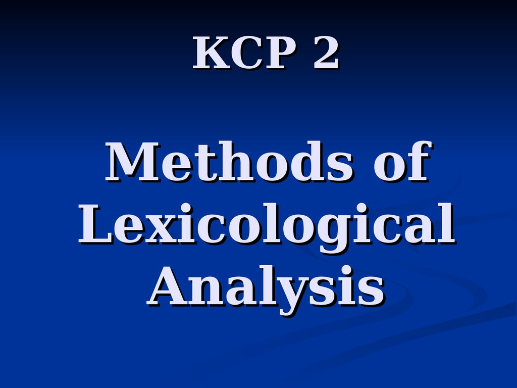 КСР 2 Methods of Lexicological Analysis