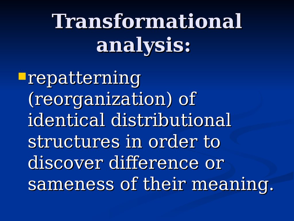 Transformational analysis: