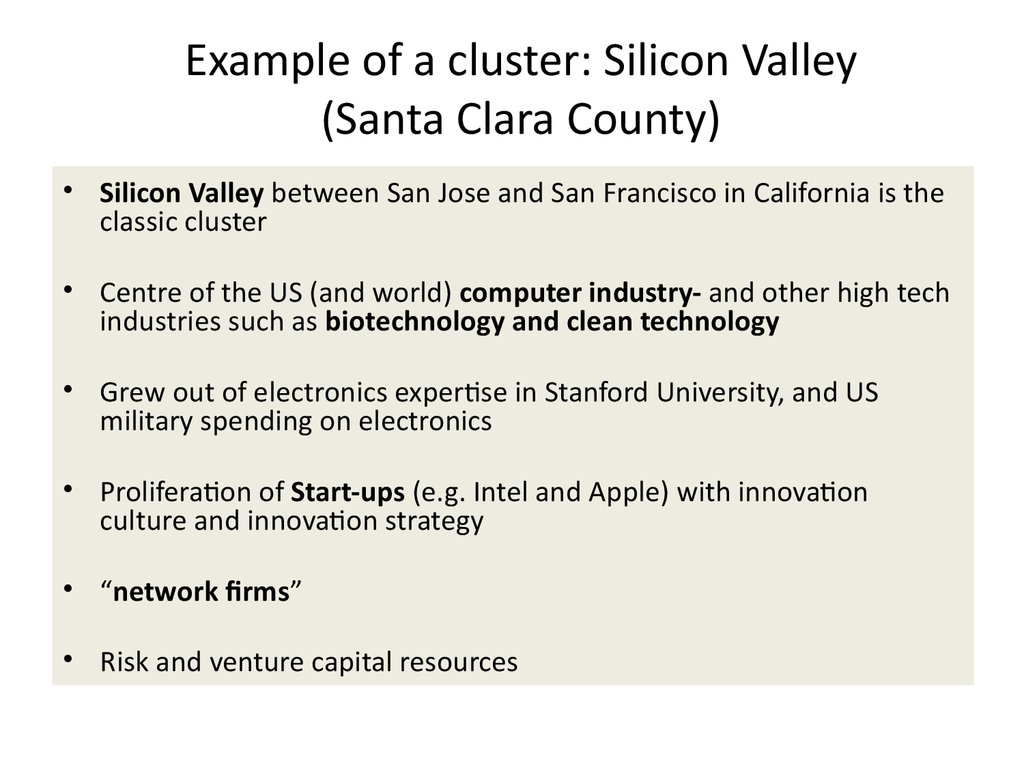 Example of a cluster: Silicon Valley (Santa Clara County)