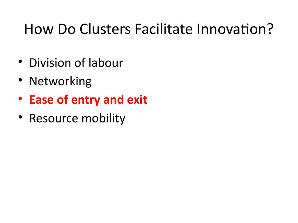 How Do Clusters Facilitate Innovation?