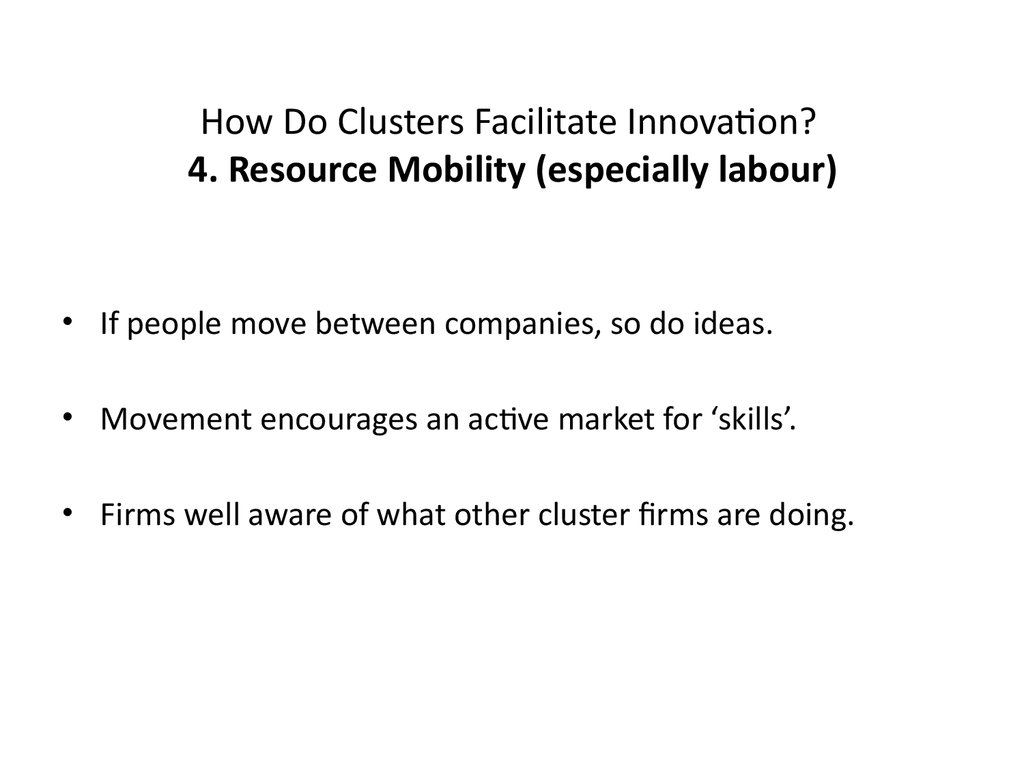 How Do Clusters Facilitate Innovation? 4. Resource Mobility (especially labour)