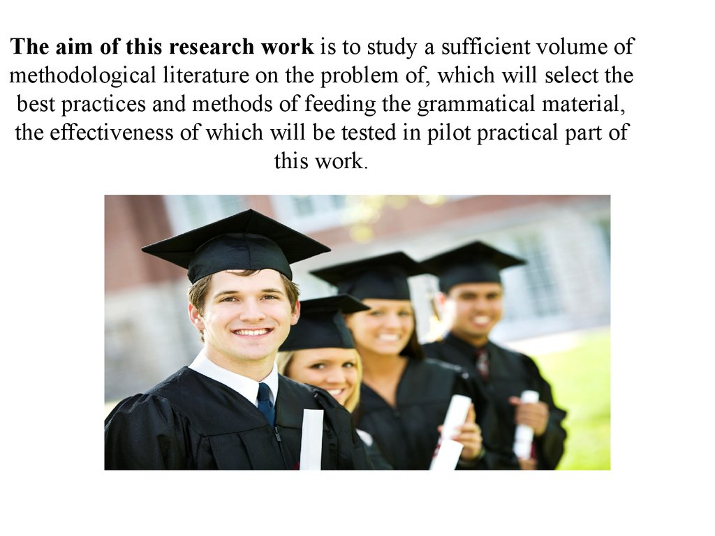 The aim of this research work is to study a sufficient volume of methodological literature on the problem of, which will select the best practices and methods of feeding the grammatical material, the effectiveness of which will be tested in pilot practica