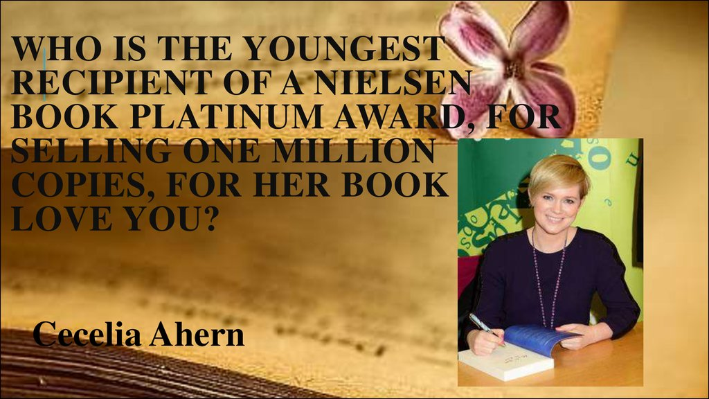 Who is the youngest recipient of a Nielsen Book Platinum Award, for selling one million copies, for her book PS I Love You?