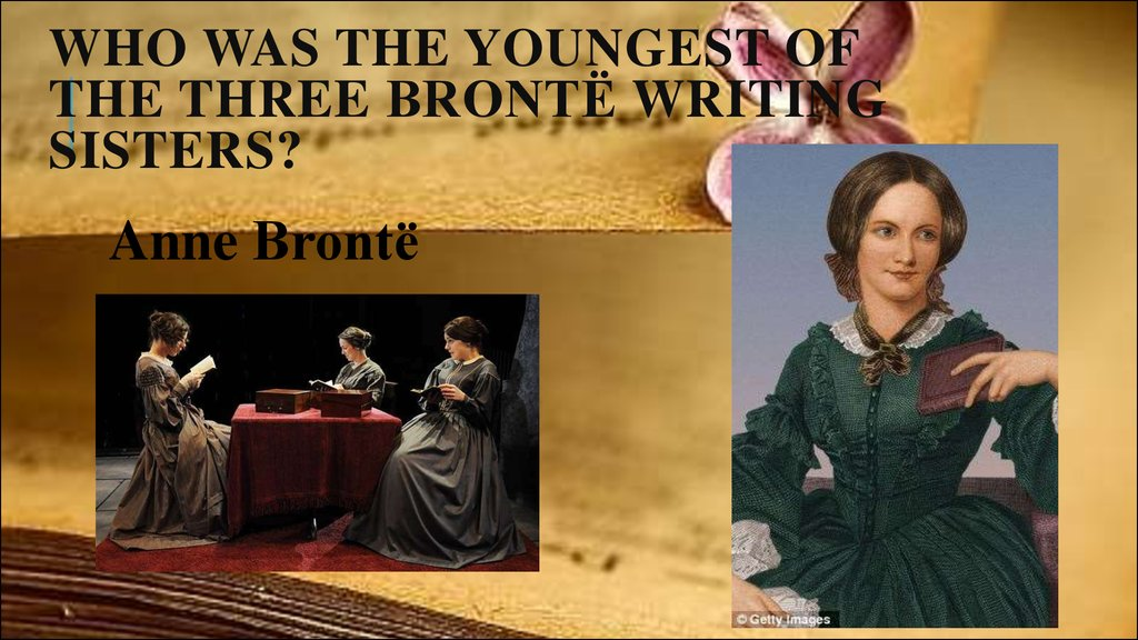 Who was the youngest of the three Brontë writing sisters?