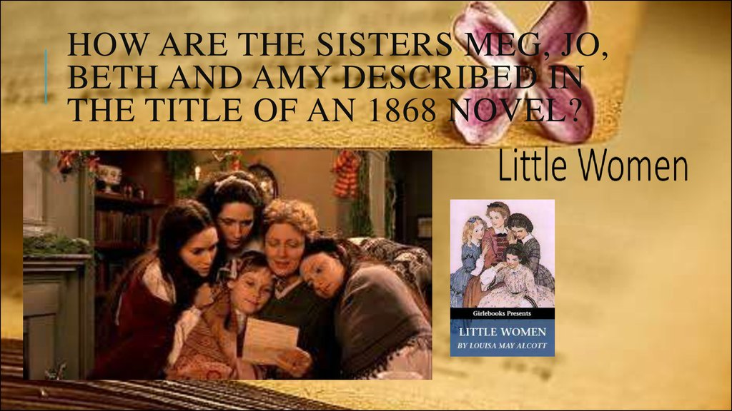 How are the sisters Meg, Jo, Beth and Amy described in the title of an 1868 novel?
