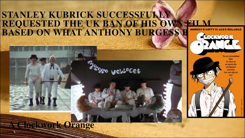 Stanley Kubrick successfully requested the UK ban of his own film based on what Anthony Burgess book?