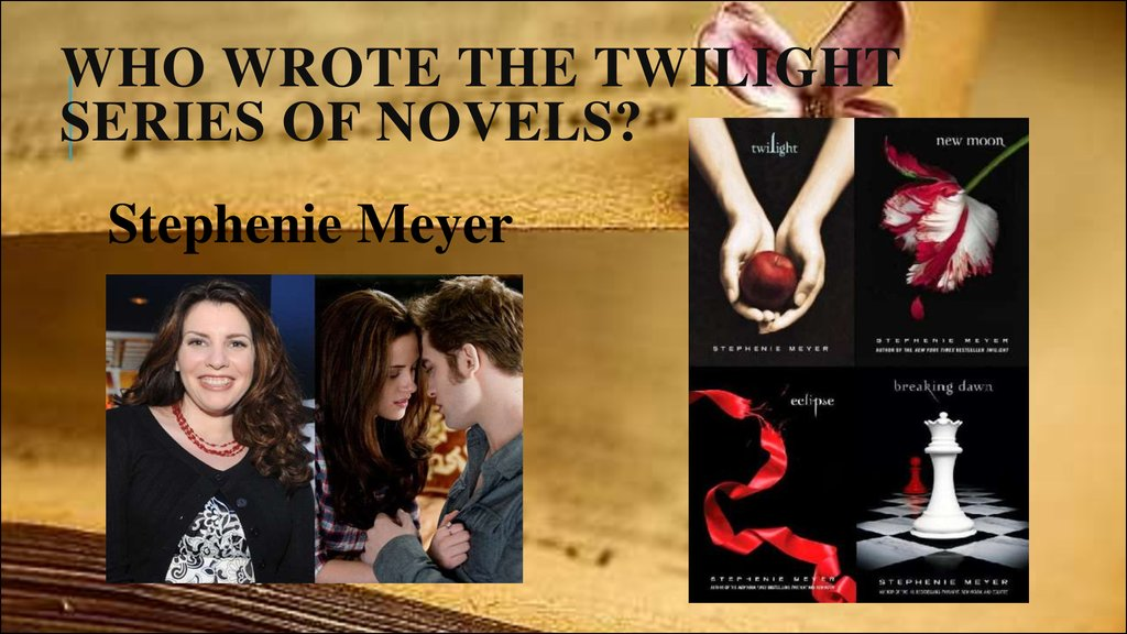 Who wrote the Twilight series of novels?