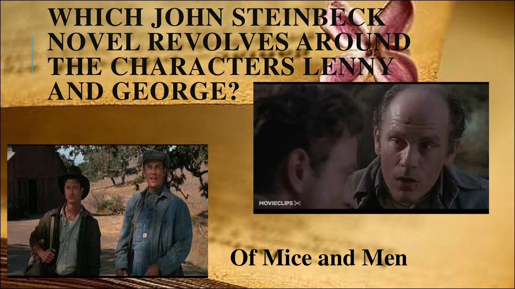 Which John Steinbeck novel revolves around the characters Lenny and George?