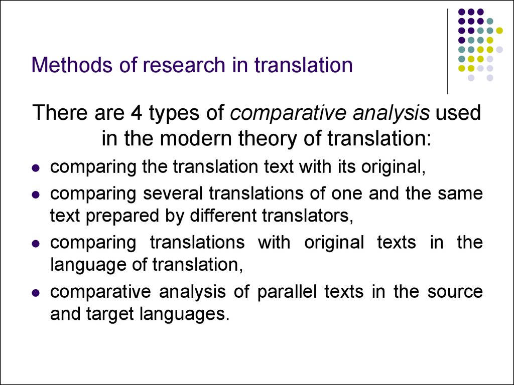 comparision of four translation methods Comparison of the translator with a musician or actor goes back at least to samuel johnson he distinguished between translation methods that move the writer.