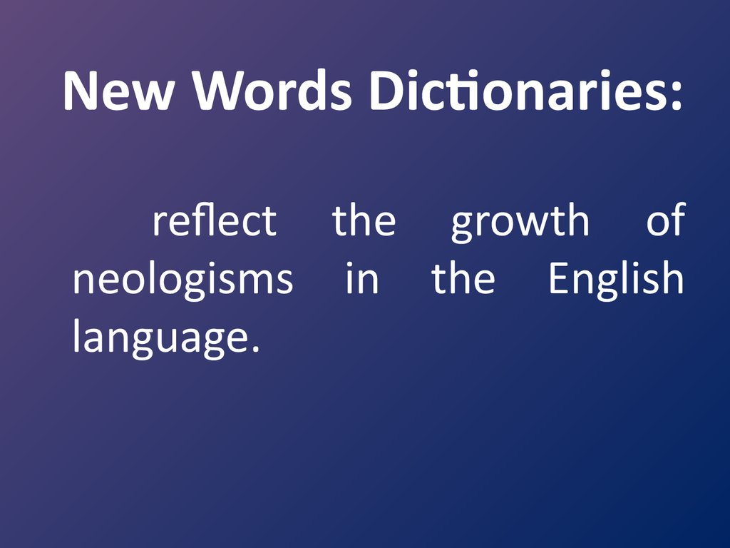 New Words Dictionaries: