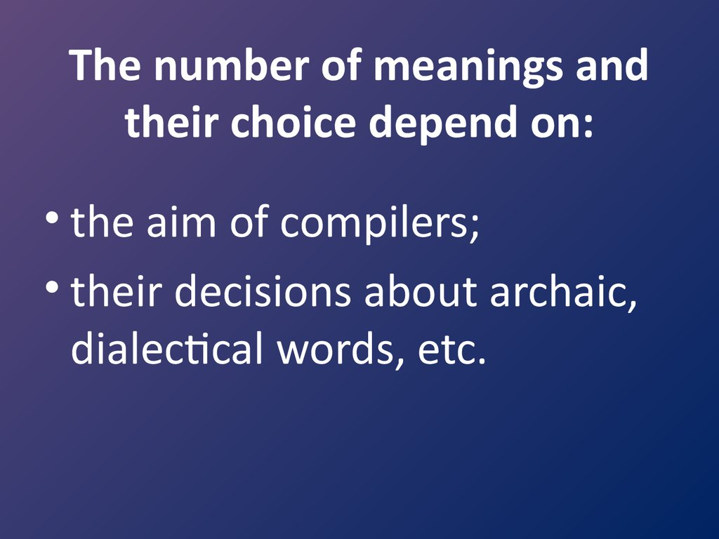 The number of meanings and their choice depend on: