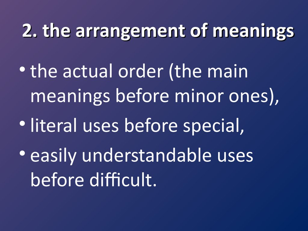 2. the arrangement of meanings