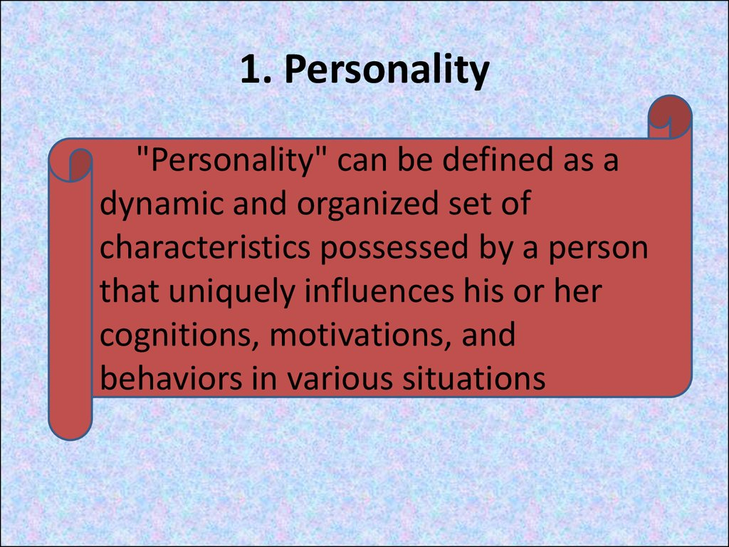 1. Personality
