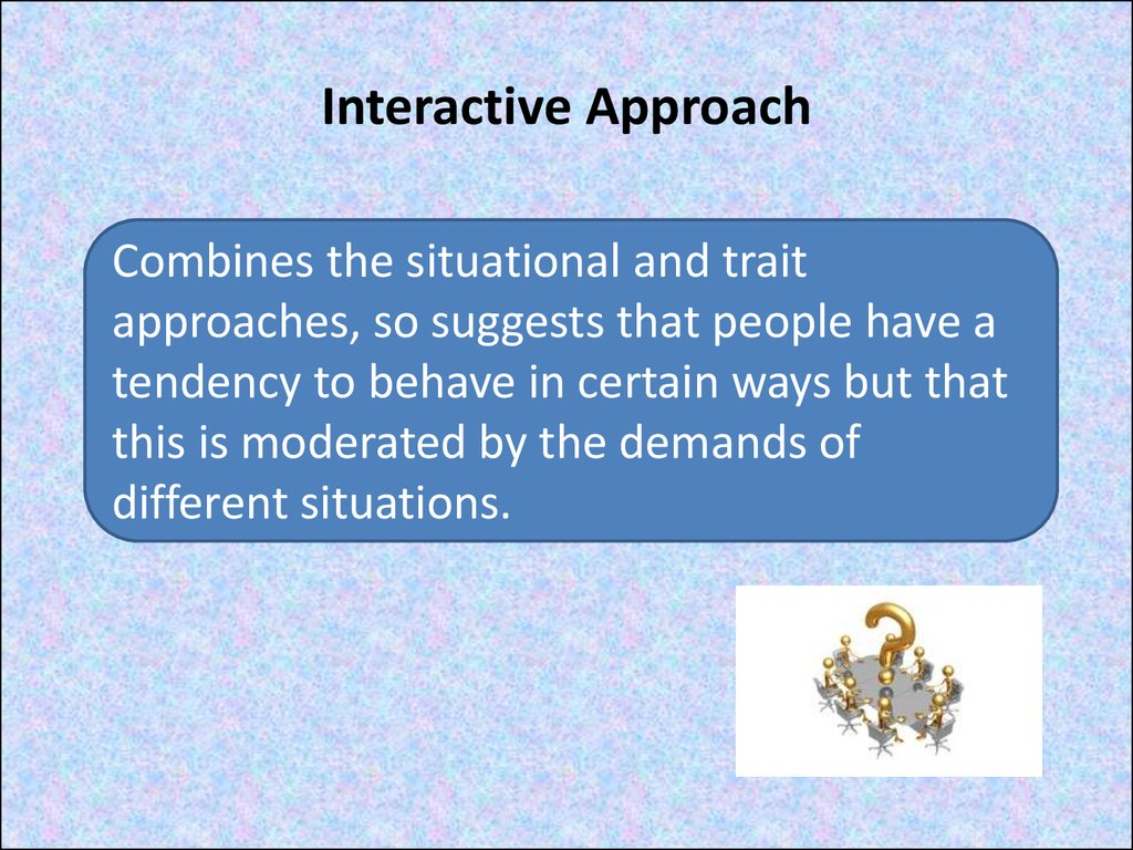 Interactive Approach