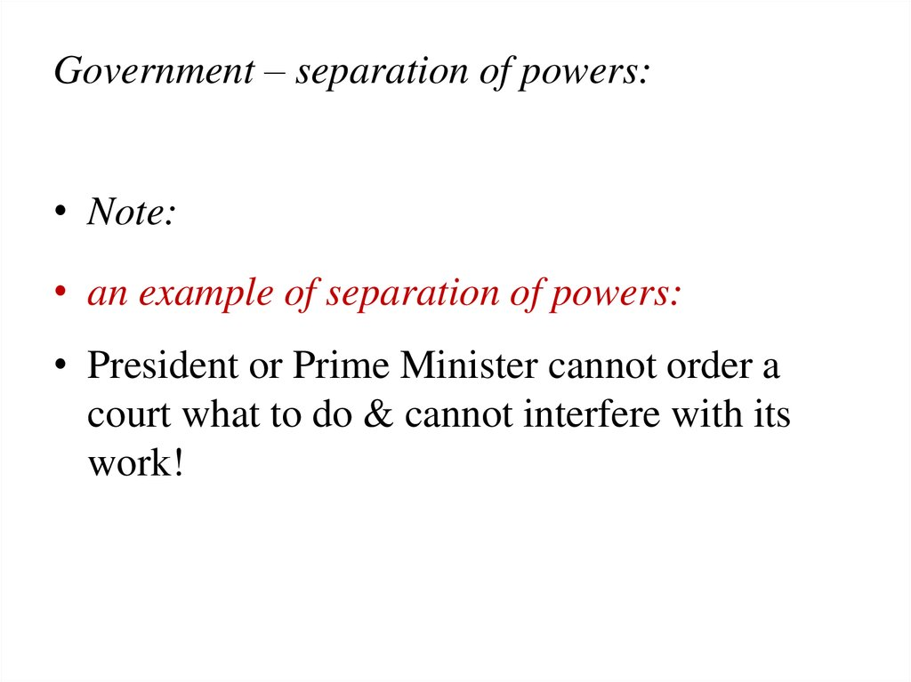 Government – separation of powers: