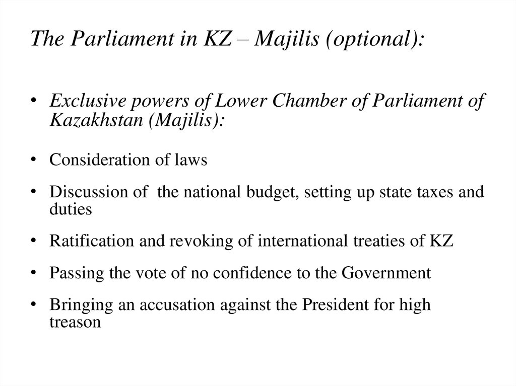 The Parliament in KZ – Majilis (optional):