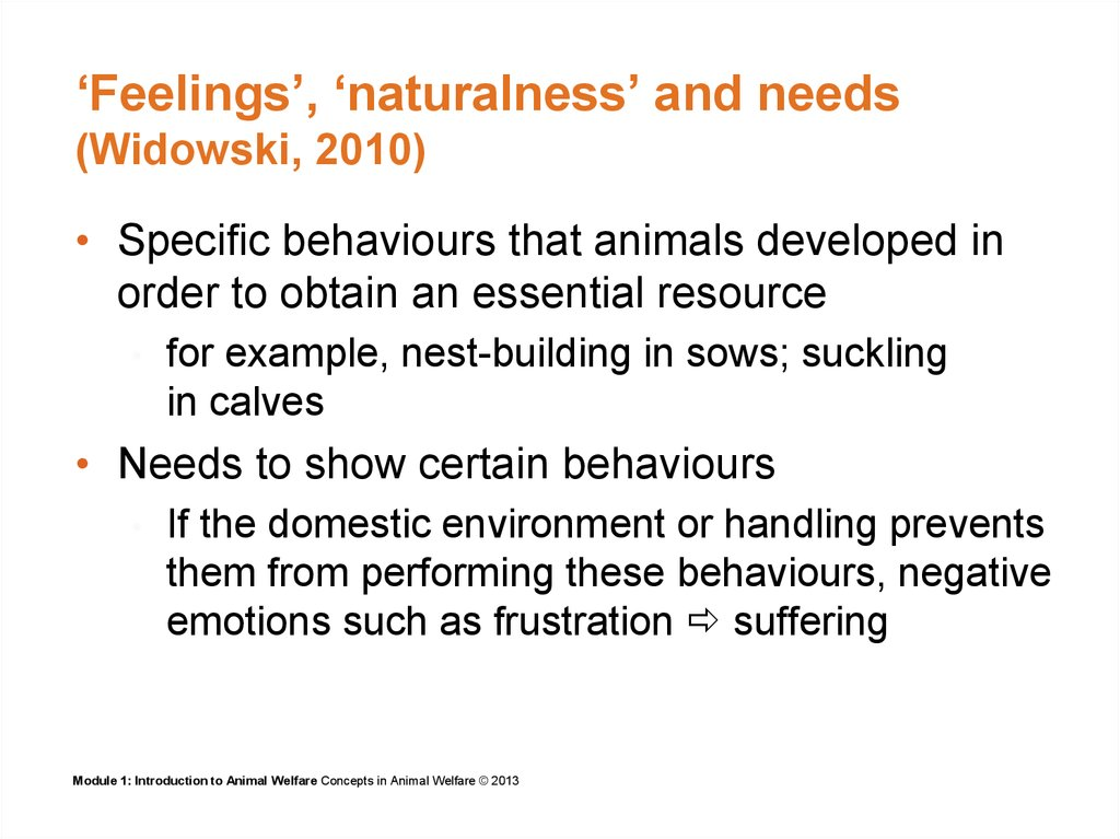 'Feelings', 'naturalness' and needs (Widowski, 2010)