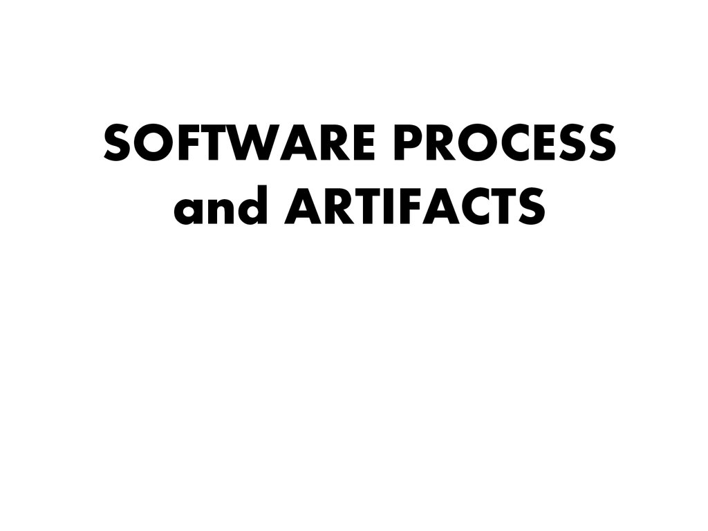 SOFTWARE PROCESS and ARTIFACTS