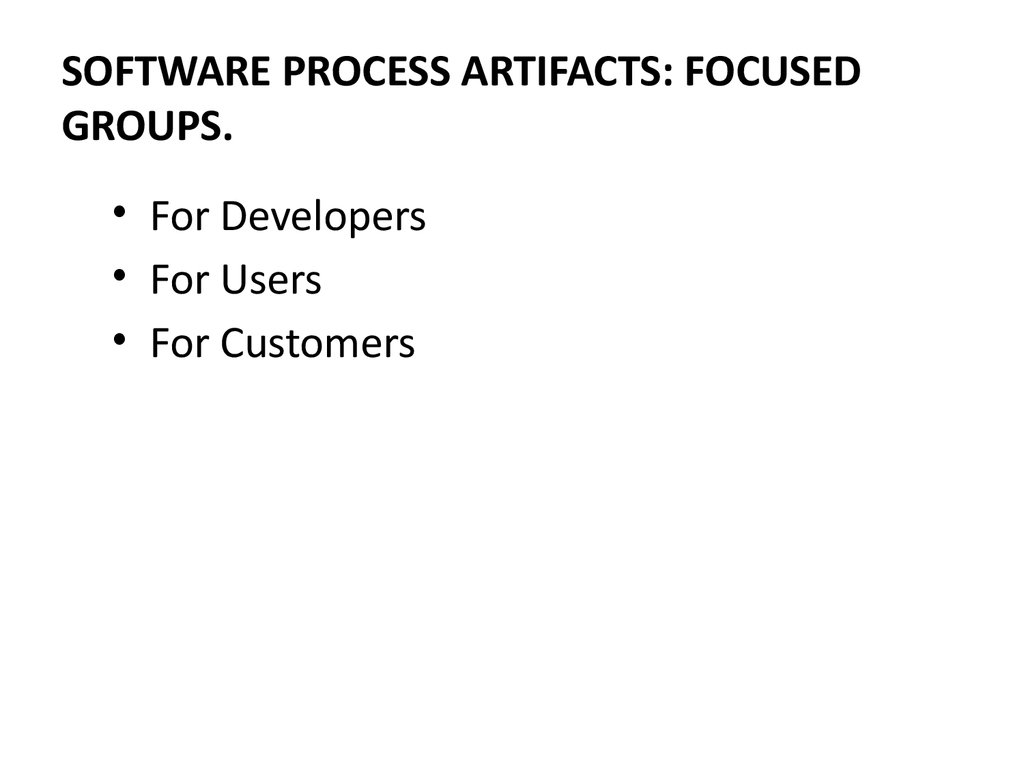 SOFTWARE PROCESS ARTIFACTS: FOCUSED GROUPS.