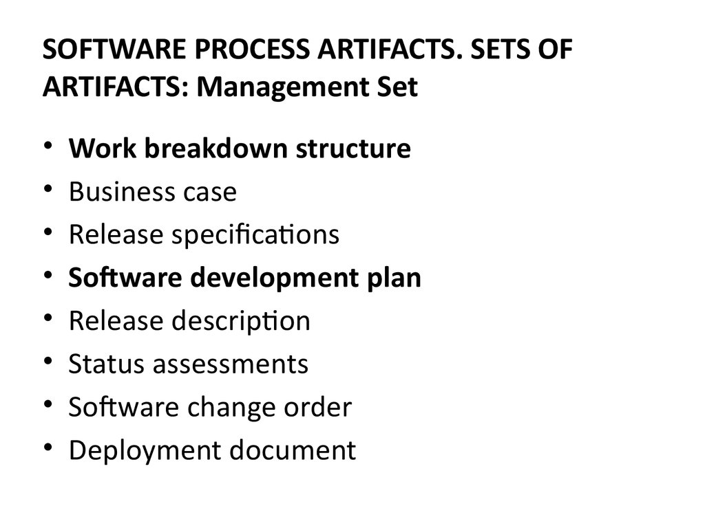 SOFTWARE PROCESS ARTIFACTS. SETS OF ARTIFACTS: Management Set