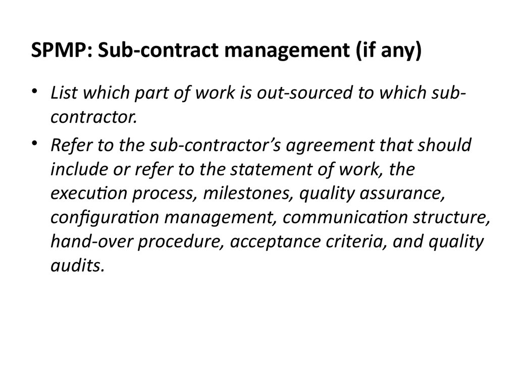 SPMP: Sub-contract management (if any)