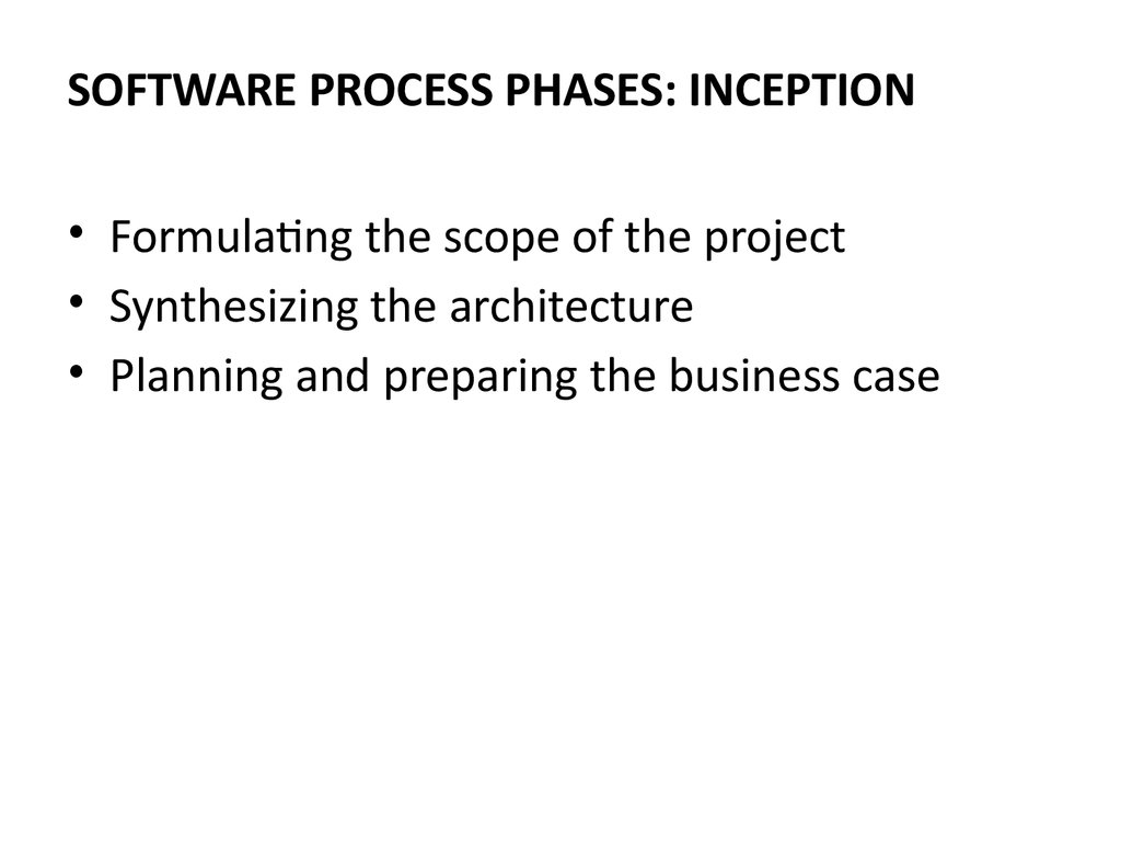 SOFTWARE PROCESS PHASES: INCEPTION