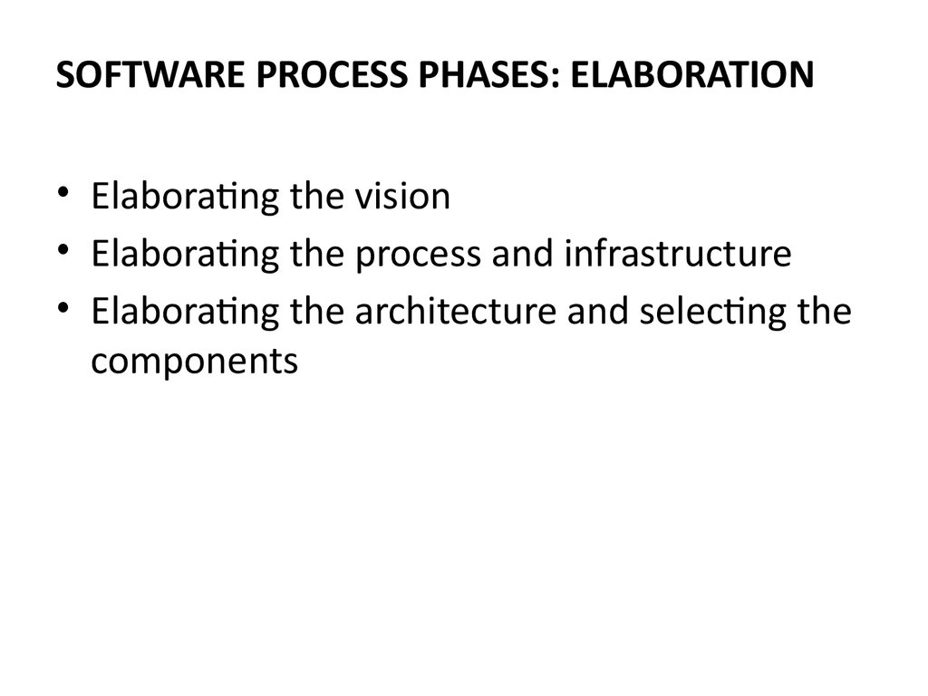 SOFTWARE PROCESS PHASES: ELABORATION
