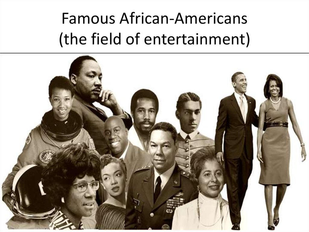 Famous African-Americans (the field of entertainment)